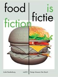 Food is Fictie / Food is Fiction Roodenburg, Linda