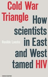 Cold War Triangle -how scientists in East and Wes t tamed HIV Loeckx, Renilde