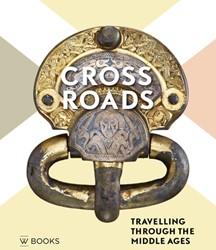 Crossroads (Engelstalig) -reizen door de Middeleeuwen