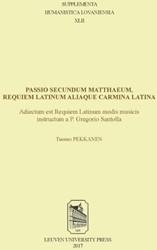 Supplementa Humanistica Lovaniensia Pass -adiectum est Requiem Latinum m odis musicis instructum a P. G Pekkanen, Tuomo