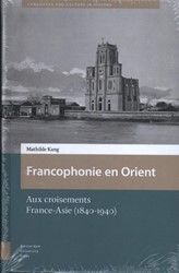 Languages and Culture in History Francop -aux croisements France-Asie (1 840-1940) Kang, Mathilde