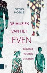 De muziek van het leven -biologie voorbij de genen Noble, Denis