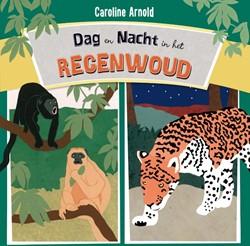 Een dag en nacht in het regenwoud Arnold, Caroline