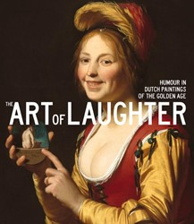 The Art of Laughter - Humour in Dutch pa -Humour in Dutch paintings of t he Golden Age Tummers, Anna