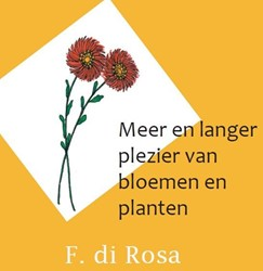 Meer en langer plezier van bloemen en pl Rosa, F. di