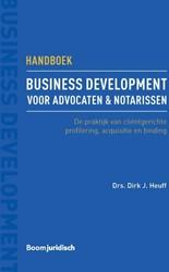 Handboek business development voor advoc -Hoe u clientgerichte profiler ing, acquisitie & binding Heuff, Dirk