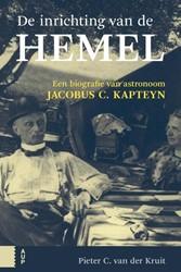 De inrichting van de hemel -een biografie van astronoom Ja cobus C. Kapteyn Kruit, Pieter C. van der