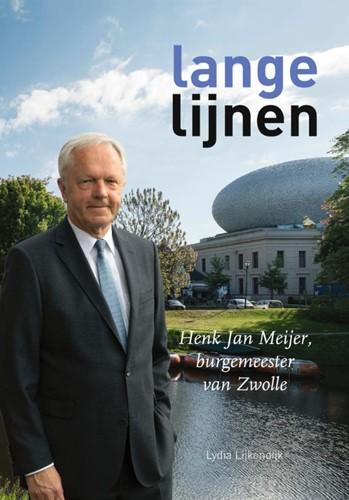 Lange lijnen -Henk Jan Meijer, burgemeester van Zwolle Lijkendijk, Lydia