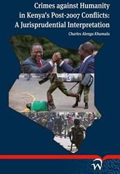 Crimes against Humanity in Kenya' P -A Jurisprudential Interpretati on Khamala, Charles Alenga