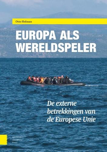 Europa als wereldspeler -de externe betrekkingen van de Europese Unie Holman, Otto