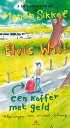 Elvis Watt, een koffer met geld, Luister Sikkel, Manon