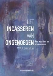 Het incasseren van ongenoegen -deurwaarders en schuldenaren Odekerken, M.W.A.