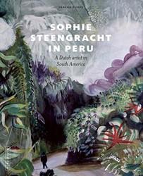 Sophie Steengracht in Peru -A Dutch artist in South Americ a Everts, Vanessa