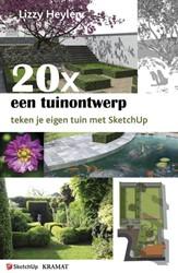 20 x een tuinontwerp -teken je eigen tuin met Sketch Up Heylen, Lizzy