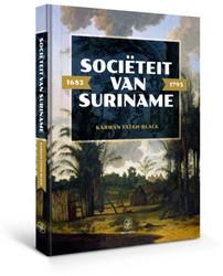 Societeit van Suriname - 1683 - 1795 -Het bestuur van de kolonie in de woelige achttiende eeuw Fatah-Black, Karwan
