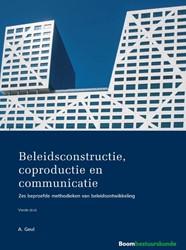 Beleidsconstructie, coproductie en commu -zes beproefde methodieken van beleidsontwikkeling Geul, Arend