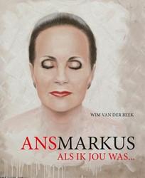 Ans Markus - Als ik jou was ... -als ik jou was... Beek, Wim van der