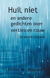 Huil niet -en andere gedichten over verli es en rouw Brouwer, Emma W.
