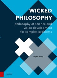 Wicked Philosophy -philosophy of Science and Visi on Development for Complex Pro Tromp, Coyan