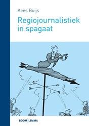 Regiojournalistiek in spagaat -de kwaliteit van het redactiep roces in de regionale journali Buijs, Kees