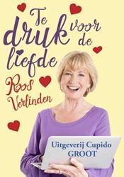 Te druk voor de liefde -groteletter-editie Verlinden, Roos