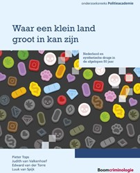 Waar een klein land groot in kan zijn -Nederland en synthetische drug s in de afgelopen 50 jaar Tops, Pieter