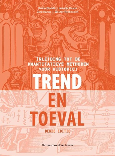 Trend en toeval -Inleiding tot de kwantitatieve methoden voor historici Blonde, Bruno
