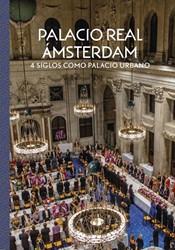 Palacio Real Amsterdam -4 Siglos como palacio urbano Taatgen, Alice C.