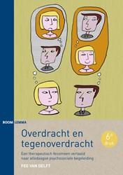 Overdracht en tegenoverdracht -een therapeutisch fenomeen ver taald naar alledaagse psychoso Delft, Fee van