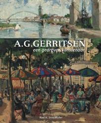A.G. Gerritsen (1898-1989) - een gedreve -Een gedreven kunstenaar Smit-Muller, Roel H.