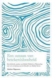 Een oceaan van betekenisloosheid -een kritische analyse van bele id, politiek en wetenschap Wagemans, Mathieu