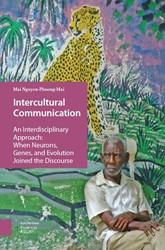 Intercultural Communication -an interdisciplinary approach: when neurons, genes, and evol Nguyen-Phuong-Mai, Mai