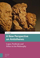 A New Perspective on Antisthenes -logos, predicate and ethics in his philosophy Meijer, P.A.