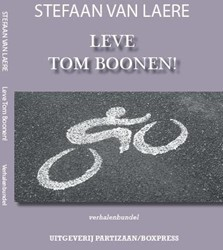 Leve Tom Boonen! Verhalenbundel Laere, Stefaan van