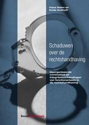 Schaduwen over de rechtshandhaving -Georganiseerde criminaliteit e n integriteitsschendingen van Nelen, Hans