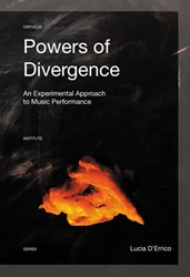 Orpheus Institute Series Powers of Diver -An experimental approach to mu sic performance D'Errico, Lucia