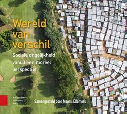 Wereld van verschil -sociale ongelijkheid vanuit ee n moreel perspectief