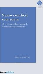 Nemo condicit rem suam -over de samenloop tussen de re i vindicatio en de condictio Wal, Tobias van der