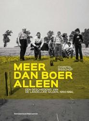 Meer dan boer alleen -een geschiedenis van de Landel ijke Gilden, 1950-1990 Bisschop, Chantal