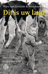 Dit is uw land -het einde van een boerenparadi js Grinsven, Hans van