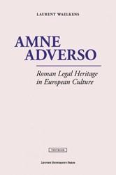 Amne adverso -Roman Legal Heritage in Europe an Culture Waelkens, Laurent