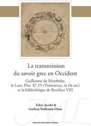 La transmission du savoir grec en Occide -guillaume de Moerbeke, le Laur . Plut. 87.25 (Themistius, in Acerbi, Fabio
