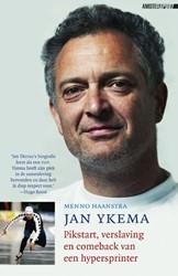 Jan Ykema -Pikstart, verslaving en comeba ck van een hypersprinter Haanstra, Menno
