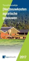 (Her)bouwkosten agrarische gebouwen 2017 -taxatieboekje