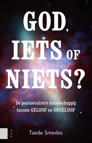 God, iets of niets? -de postseculiere maatschappij tussen 'geloof' en & Smedes, Taede A.
