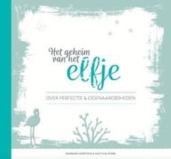 Het geheim van het elfje -over perfectie & eigenaard den Kerstens, Barbara