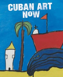 Cuban Art Now Berger, Xantha