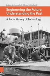Engineering the Future, Understanding th -a social history of technology Vleuten, Erik van der