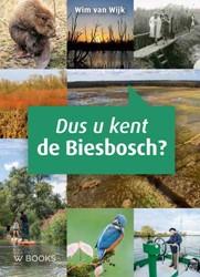 Dus u kent de Biesbosch Wijk, Wim van