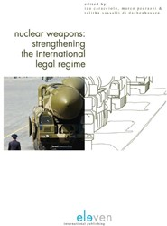 Nuclear Weapons: Strengthening the Inter -strengthening the internationa l legal regime